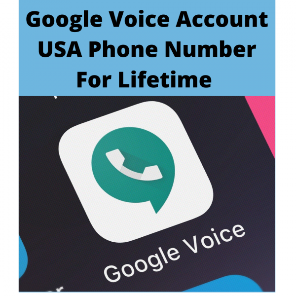 Google Voice Account – USA Phone Number for Lifetime